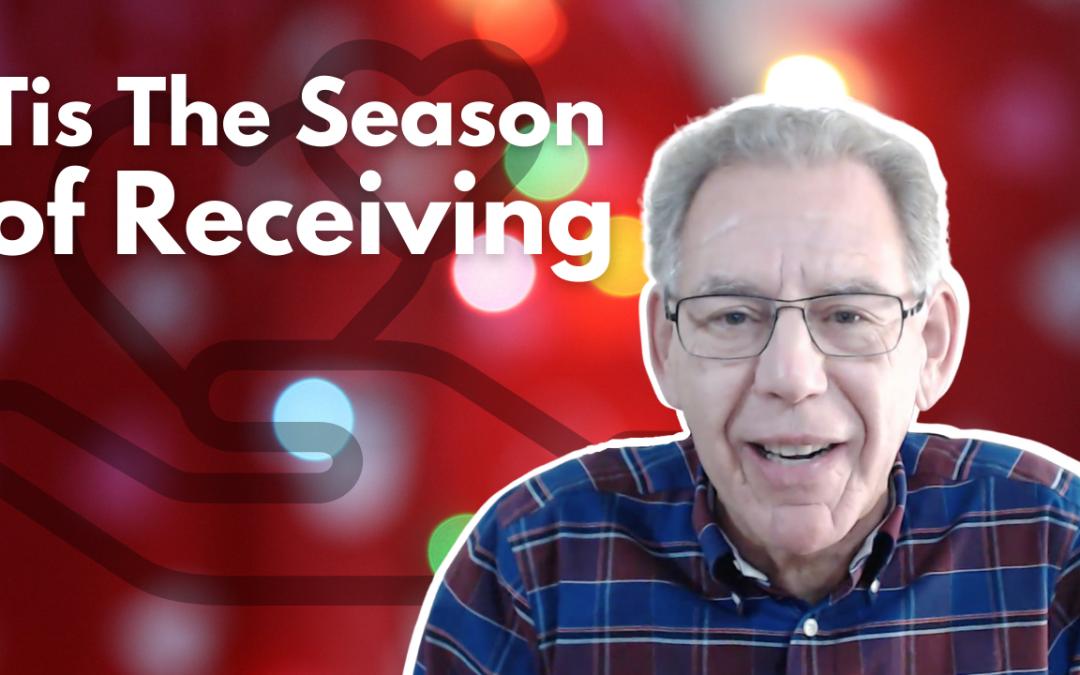 Tis The Season of Receiving